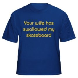 Your Wife Has Swallowed