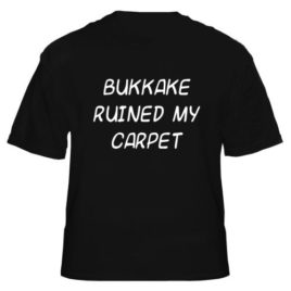 Bukkake Ruined My Carpet